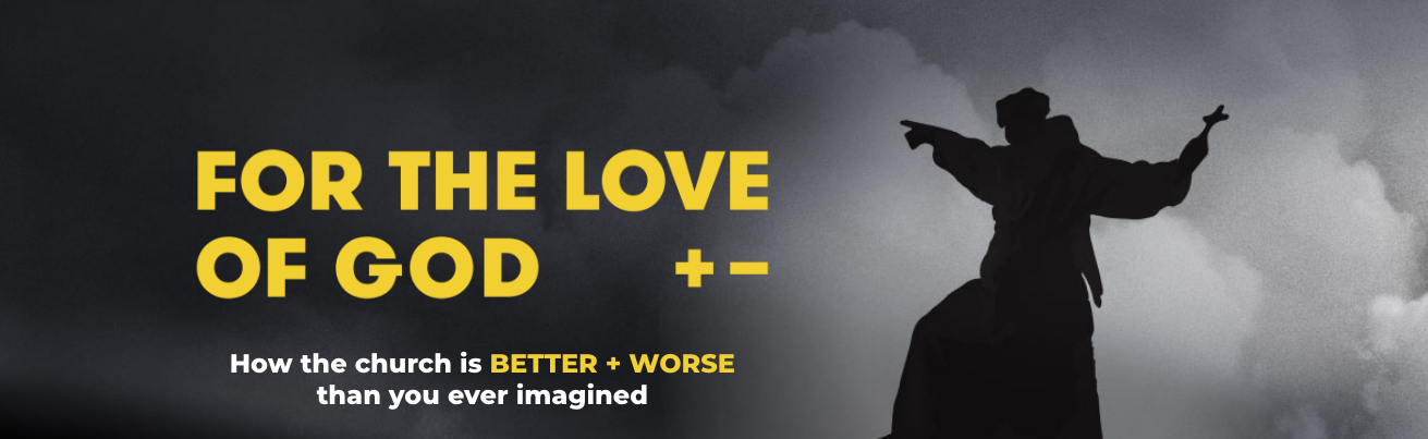 For the Love of God - Better+Worse