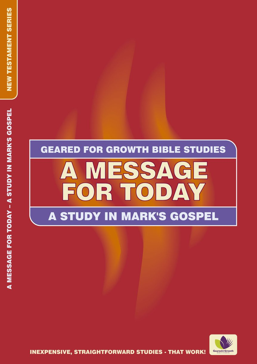 A Message For Today, A Study in Mark's Gospel