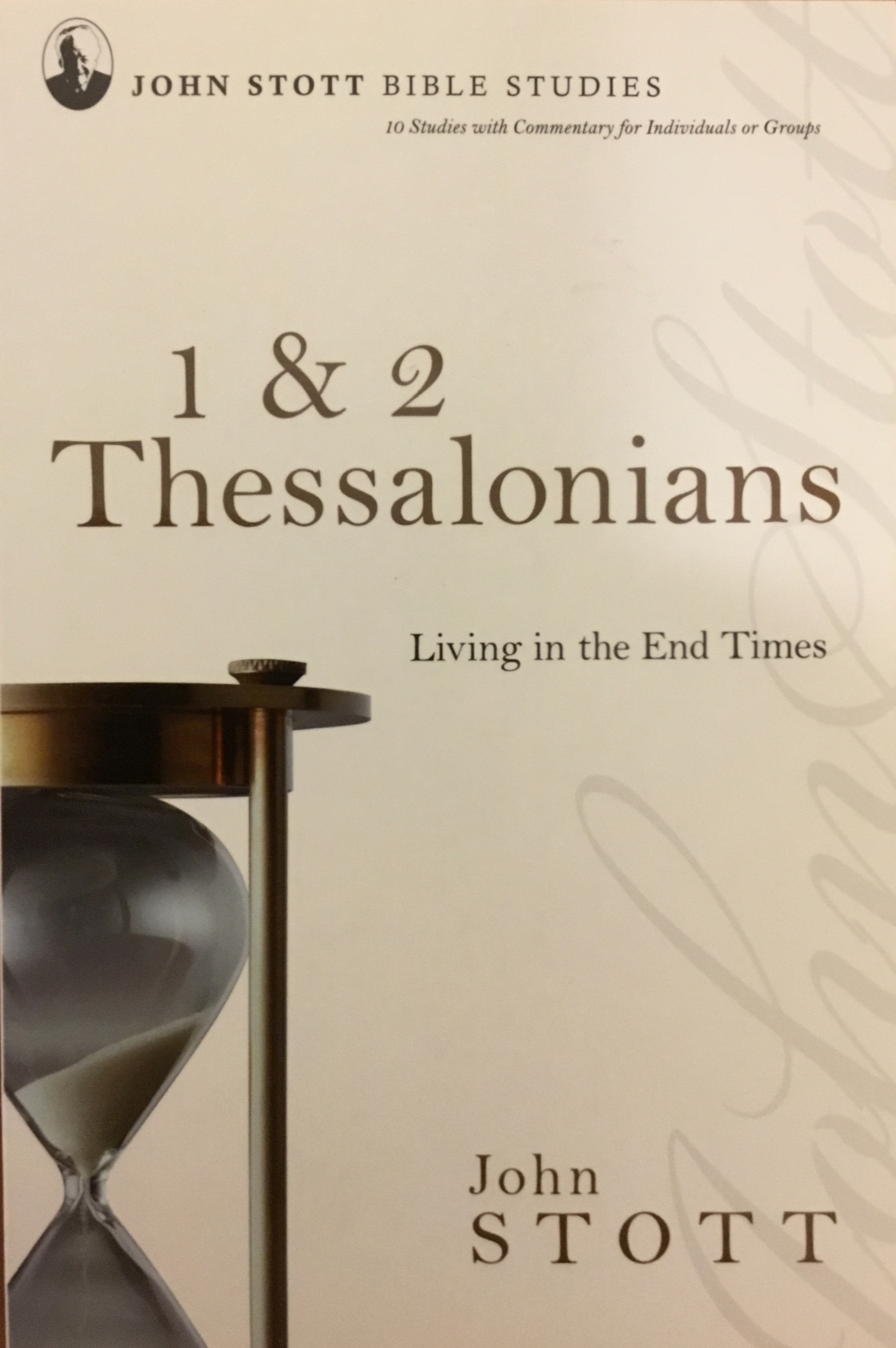 Living in the end times:1 & 2 Thessalonians