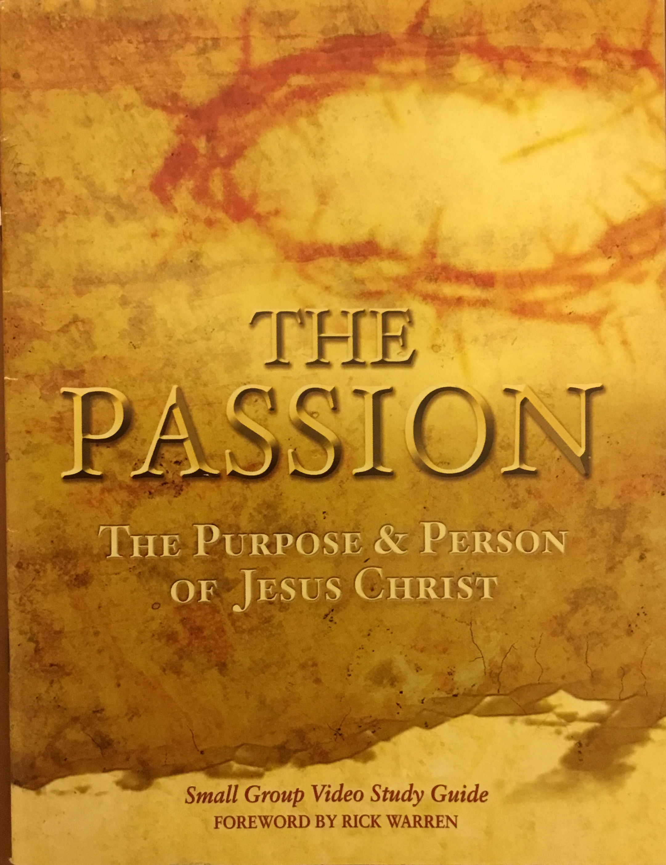 The Passion: the purpose and person of Jesus Christ