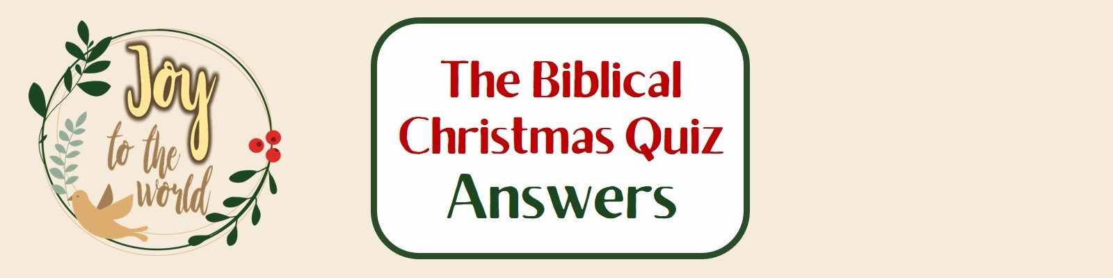 The Christmas Biblical Quiz Answers