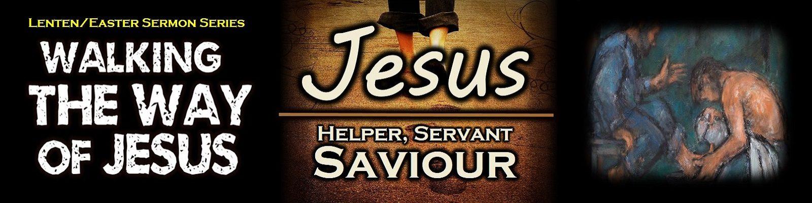 The Way Study #2 - Jesus Helper Saviour