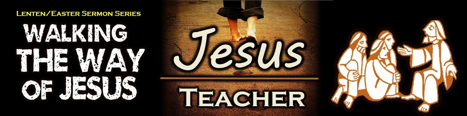 The Way Study #3 - Jesus teacher disrupter