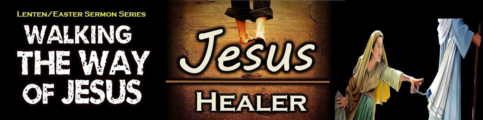 The Way Study #5 - Jesus Healer