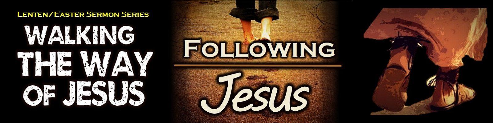 The Way Study #6 - Following Jesus