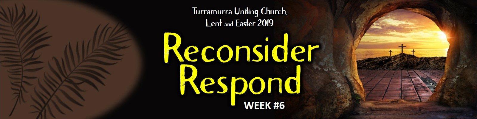Lent Bible Study #6 - Reconsider